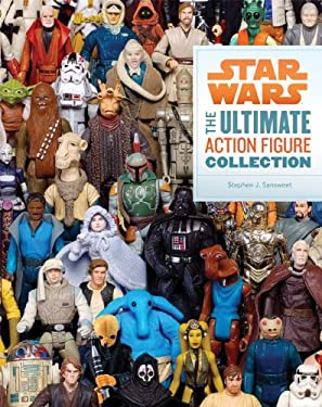 Star Wars: The Ultimate Action Figure Collection: 35 Years of Characters 9781452111308