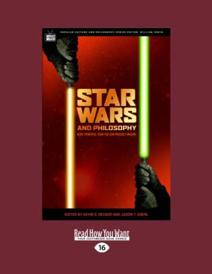 Star Wars and Philosophy: More Powerful Than You Can Possibly Imagine 9781459601017