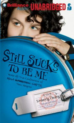 Still Sucks to Be Me: The All-True Confessions of Mina Smith, Teen Vampire 9781455859467