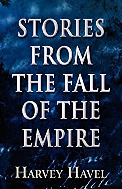 Stories from the Fall of the Empire 9781456037529