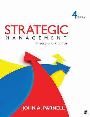 Strategic Management: Theory and Practice 9781452234984