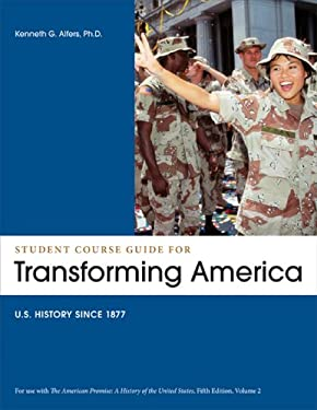 Student Course Guide: Transforming America to Accompany the American Promise, Volume 2: Us History Since 1877 9781457603785