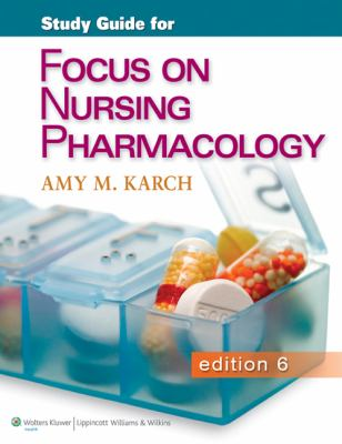 Study Guide for Focus on Nursing Pharmacology 9781451151664