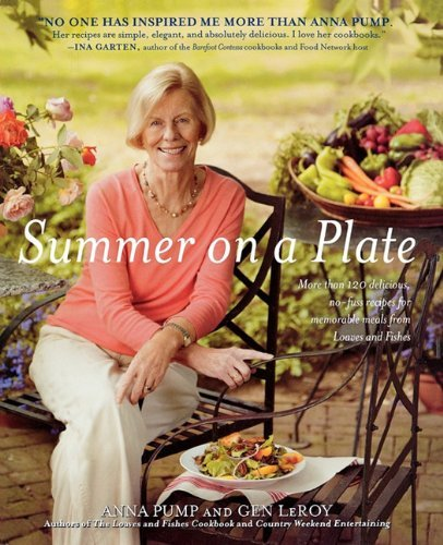 Summer on a Plate: More Than 120 Delicious, No-Fuss Recipes for Memor 9781451626018