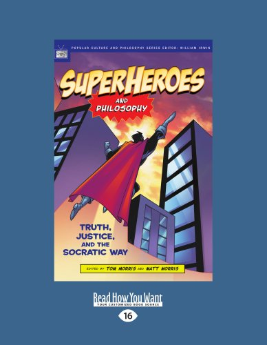 Superheroes and Philosophy: Truth, Justice, and the Socratic Way 9781459601130