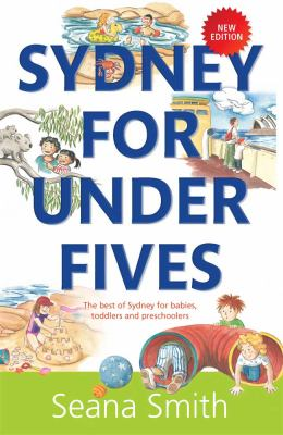 Sydney for Under Fives: The Best of Sydney for Babies, Toddlers and Preschoolers (Large Print 16pt) 9781459616837