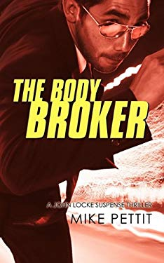 The Body Broker: A John Locke Suspense Thriller 9781450251501