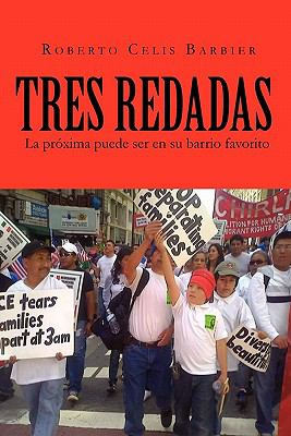Tres Redadas: La PR Xima Puede Ser En Su Barrio Favorito 9781456834685