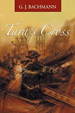 Tara's Cross: The Magnificent Sighting - Bachmann, G. J.