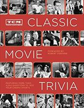 Tcm Classic Movie Trivia: Featuring More Than 4,000 Questions to Test Your Trivia Smarts 13328690