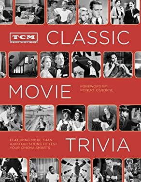 Tcm Classic Movie Trivia: Featuring More Than 4,000 Questions to Test Your Trivia Smarts 9781452101521