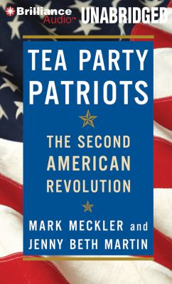 Tea Party Patriots: The Second American Revolution 9781455877980