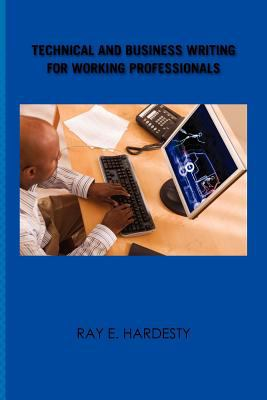 Technical and Business Writing for Working Professionals 9781456819385