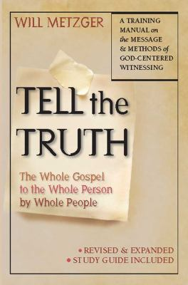 Tell the Truth: The Whole Gospel to the Whole Person by Whole People (Large Print 16pt) 9781459615946