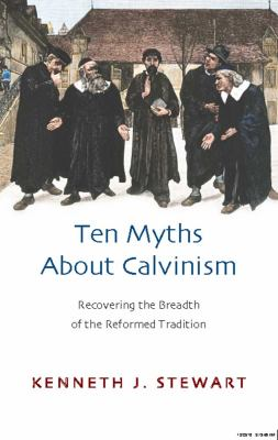 Ten Myths about Calvinism: Recovering the Breadth of the Reformed Tradition (Large Print 16pt) 9781459615984