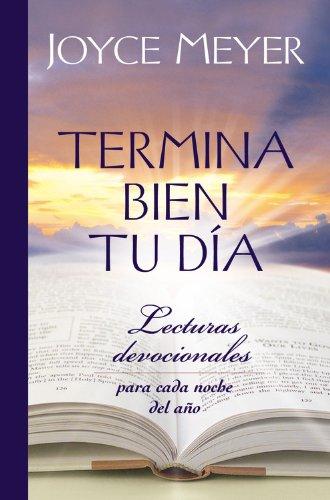 Termina Bien Tu D a: Lecturas Devocionales Para Cada Noche del A O 9781455504367