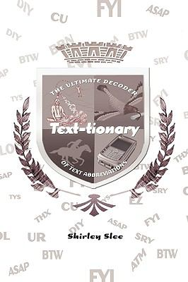 Text-Tionary: The Ultimate Decoder of Text Abbreviations 9781452047249