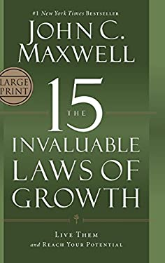 The 15 Invaluable Laws of Growth: Live Them and Reach Your Potential 9781455522859