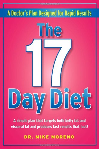 The 17 Day Diet: A Doctor's Plan Designed for Rapid Results 9781451648652