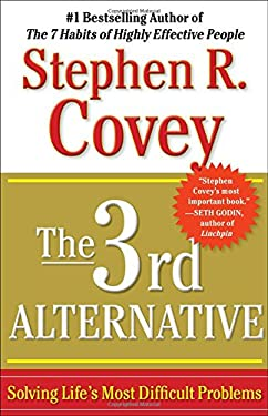 The 3rd Alternative: Solving Life's Most Difficult Problems 9781451626278