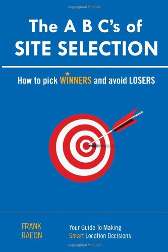 The A B C's of Site Selection 9781453541401