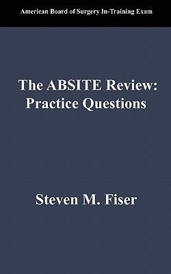 The Absite Review: Practice Questions 9781450771269