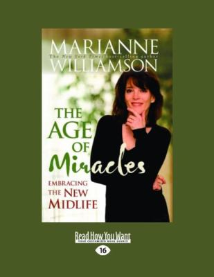 The Age of Miracles: Embracing the New Midlife (Easyread Large Edition) 9781458717559