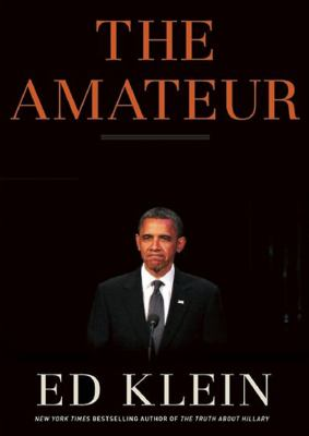 The Amateur: Barack Obama in the White House 9781455134779