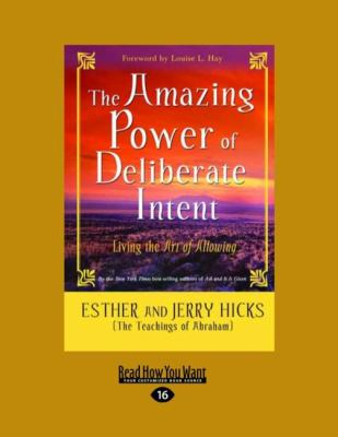The Amazing Power of Deliberate Intent: Living the Art of Allowing (Easyread Large Edition) 9781458739674