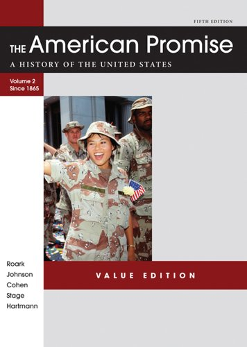 The American Promise Value Edition, Volume II: From 1865: A History of the United States 9781457613470