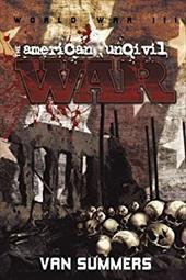 The American Uncivil War: Prelude to World War III - Summers, Van