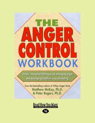 The Anger Control Workbook (Easyread Large Edition) 9781458746665