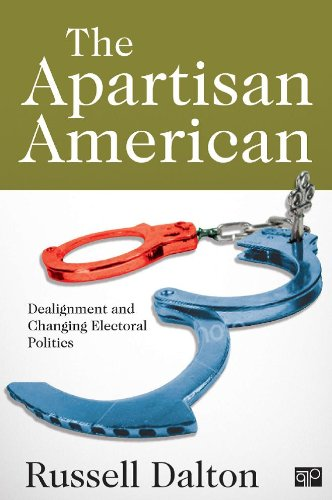 The Apartisan American: Dealignment and Changing Electoral Politics 9781452216942