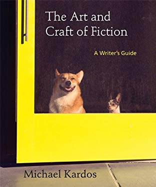 The Art and Craft of Fiction: A Writer's Guide 9781457613906