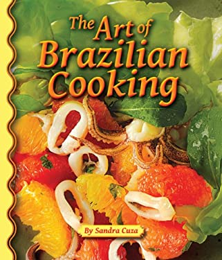 The Art of Brazilian Cooking 9781455616459
