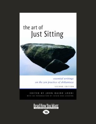The Art of Just Sitting: Essential Writings on the Zen Practice of Shikantaza (Large Print 16pt) 9781458783882