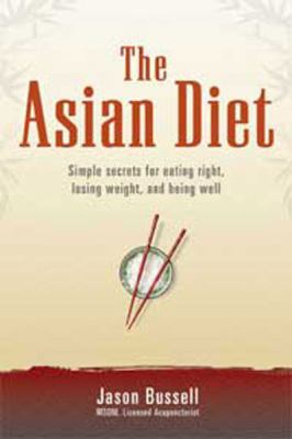 The Asian Diet: Simple Secrets for Eating Right, Losing Weight, and Being Well (Large Print 16pt) 9781458788092