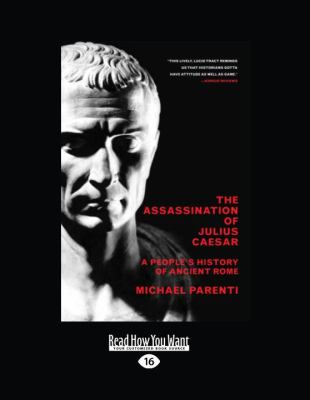The Assassination of Julius Caesar: A People's History of Ancient Rome 9781458784353