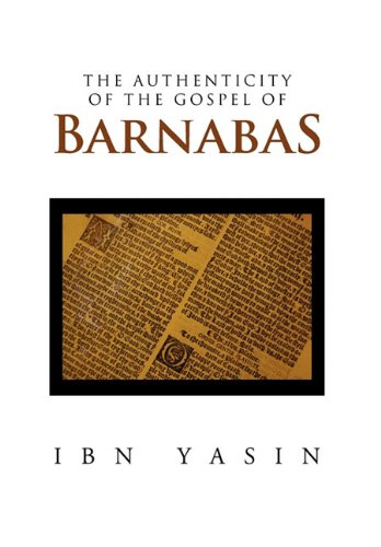 The Authenticity of the Gospel of Barnabas 9781456854539
