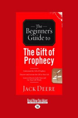 The Beginner's Guide to the Gift of Prophecy (Large Print 16pt) 9781459606647