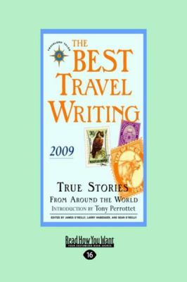 The Best Travel Writing 2009: True Stories from Around the World (Large Print 16pt) 9781458725455