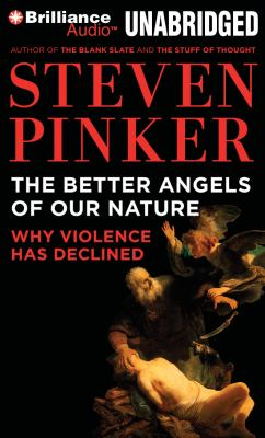 The Better Angels of Our Nature: Why Violence Has Declined 9781455883110