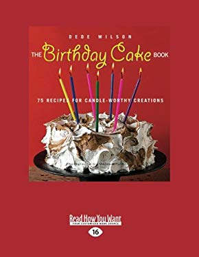 The Birthday Cake Book: 75 Recipes for Candle-Worthy Creations 9781458765574