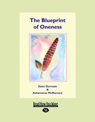 The Blueprint of Oneness (Large Print 16pt) 9781458786616