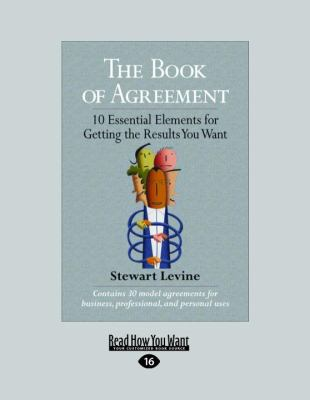 The Book of Agreement: 10 Essential Elements for Getting the Results You Want (Large Print 16pt) 9781458777621