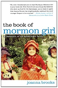 The Book of Mormon Girl: A Memoir of an American Faith 9781451699685