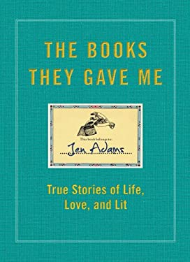 The Books They Gave Me: True Stories of Life, Love, and Lit 9781451688795