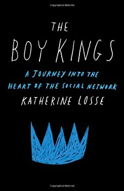 The Boy Kings: A Journey Into the Heart of the Social Network 9781451668254