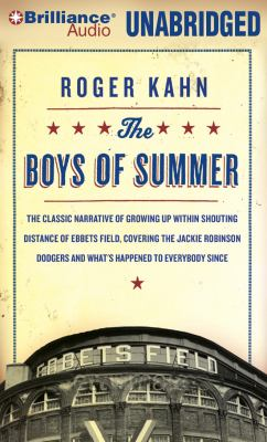 The Boys of Summer: The Classic Narrative of Growing Up Within Shouting Distance of Ebbets Field, Covering the Jackie Robinson Dodgers, an 9781455815128