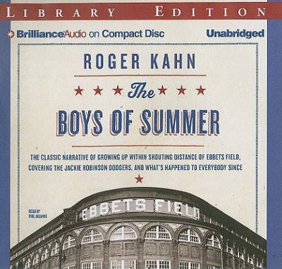 The Boys of Summer: The Classic Narrative of Growing Up Within Shouting Distance of Ebbets Field, Covering the Jackie Robinson Dodgers, an 9781455817221